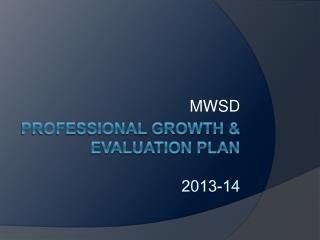 PROFESSIONAL GROWTH & EVALUATION PLAN 2013-14