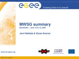MWSG summary Stockholm – June 12 & 13, 2007