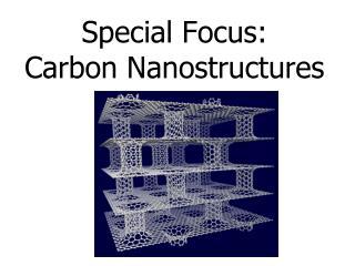 Special Focus: Carbon Nanostructures