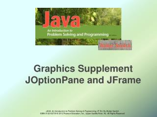 Graphics Supplement JOptionPane and JFrame