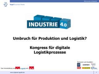 Umbruch für Produktion und Logistik? Kongress für digitale  Logistikprozesse