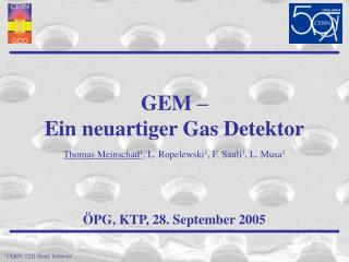 GEM – Ein neuartiger Gas Detektor