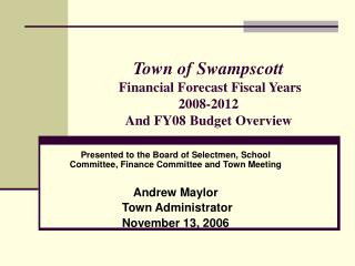 Town of Swampscott Financial Forecast Fiscal Years  2008-2012 And FY08 Budget Overview