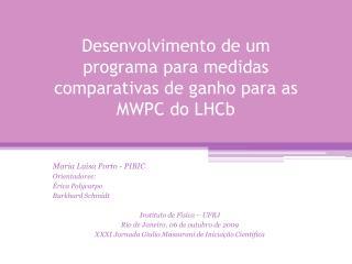 Desenvolvimento de um programa para medidas comparativas de ganho para as MWPC do LHCb