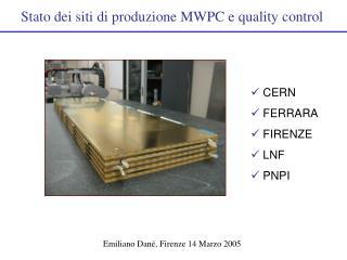 Stato dei siti di produzione MWPC e quality control