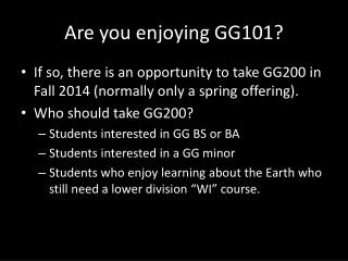Are you enjoying GG101?