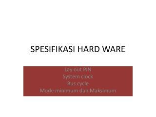 SPESIFIKASI HARD WARE
