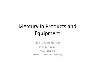 Mercury in Products and Equipment
