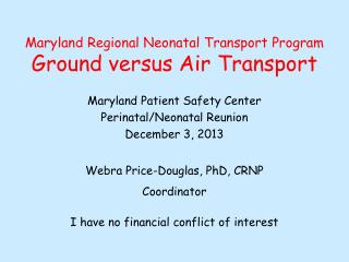 Maryland Regional Neonatal Transport Program Ground versus Air Transport