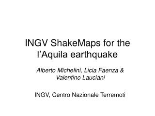 INGV ShakeMaps for the l'Aquila earthquake