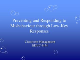 Preventing and Responding to Misbehaviour through Low-Key Responses