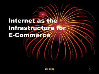 Internet as the Infrastructure for E-Commerce