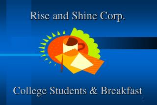 Rise and Shine Corp. College Students & Breakfast