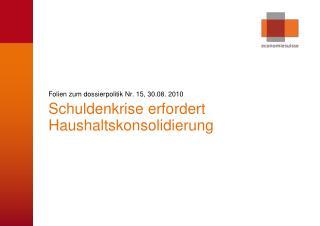 Folien zum dossierpolitik Nr. 15, 30.08. 2010