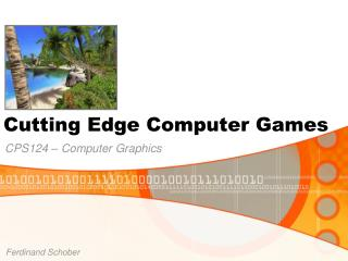 Cutting Edge Computer Games
