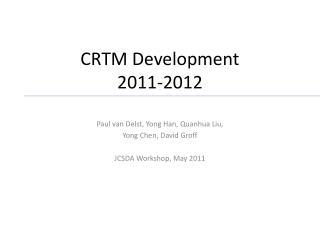 CRTM Development 2011-2012