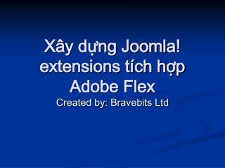 Xây dựng Joomla! extensions tích hợp Adobe Flex