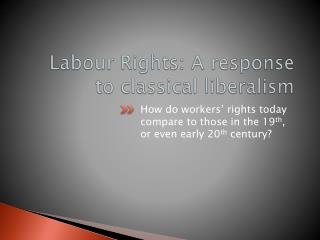 Labour Rights: A response to classical liberalism