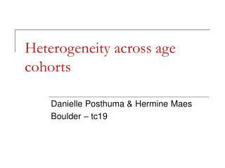 Heterogeneity across age cohorts