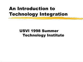 An Introduction to Technology Integration