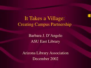 It Takes a Village: Creating Campus Partnership