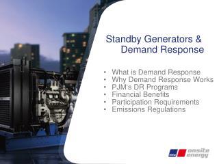 Standby Generators &   Demand Response