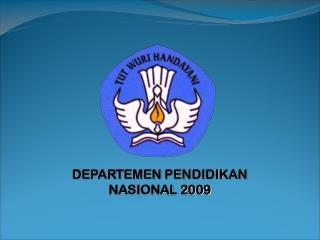 DEPARTEMEN PENDIDIKAN NASIONAL 2009