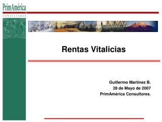 Guillermo Martínez B. 28 de Mayo de 2007 PrimAmérica Consultores.