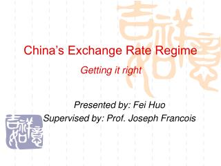 China s Exchange Rate Regime  Getting it right