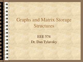 Graphs and Matrix Storage Structures