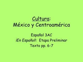 Cultura :  M éxico y Centroamérica