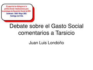 Debate sobre el Gasto Social comentarios a Tarsicio