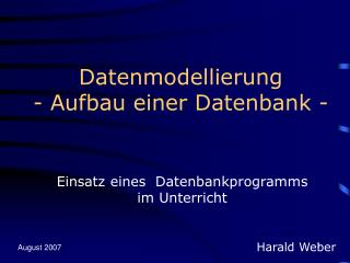 Datenmodellierung - Aufbau einer Datenbank -