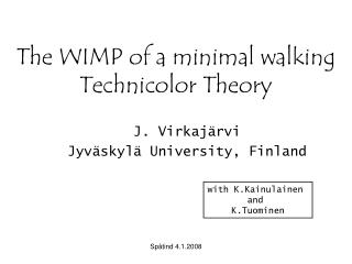 The WIMP of a minimal walking Technicolor Theory