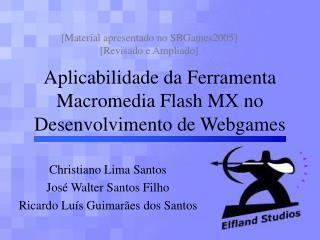 Aplicabilidade da Ferramenta Macromedia Flash MX no Desenvolvimento de Webgames