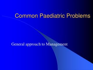 Common Paediatric Problems