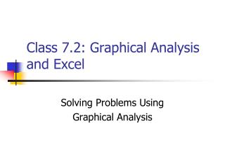 Class 7.2: Graphical Analysis and Excel