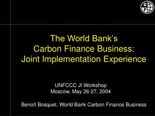 The World Bank's  Carbon Finance Business: Joint Implementation Experience