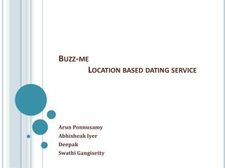 Buzz-me                Location based dating service
