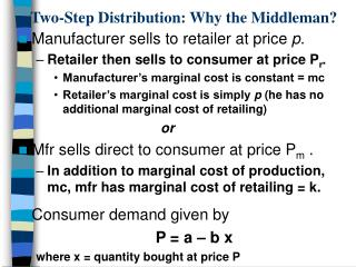 Two-Step Distribution: Why the Middleman