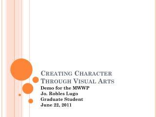 Creating Character Through Visual Arts