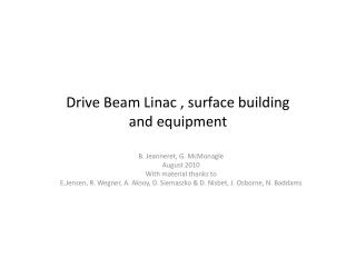Drive  Beam Linac  , surface building and  equipment