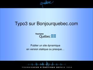 Typo3 sur Bonjourquebec