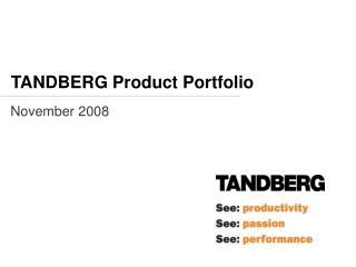 TANDBERG Product Portfolio