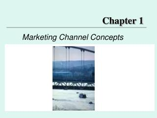 Marketing Channel Concepts