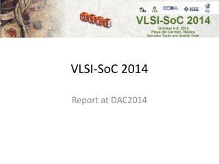 VLSI- SoC 2014