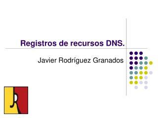 Registros de recursos DNS.