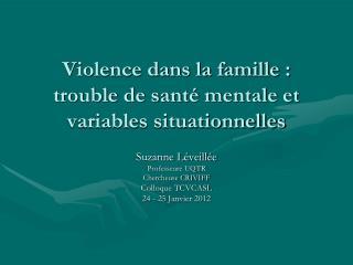 Violence dans la famille : trouble de santé mentale et variables situationnelles