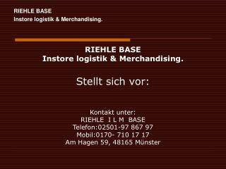 RIEHLE BASE Instore logistik & Merchandising .