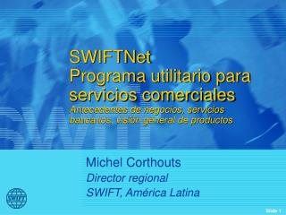 Michel Corthouts Director regional SWIFT,  América  Latina